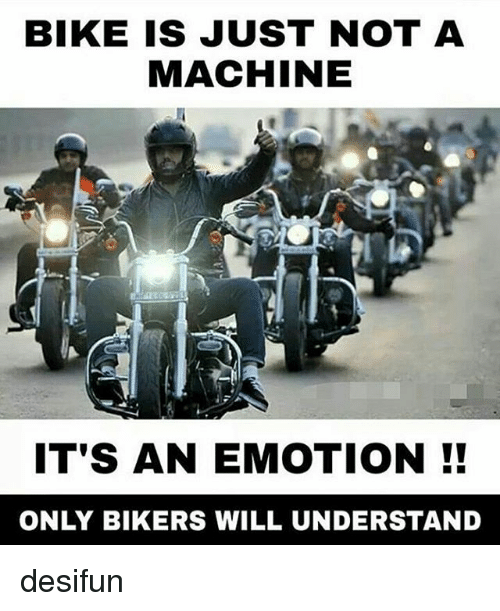 Machining: BIKE IS JUST NOT A  MACHINE  IT'S AN EMOTION  ONLY BIKERS WILL UNDERSTAND desifun