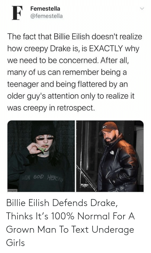 Girls: Billie Eilish Defends Drake, Thinks It's 100% Normal For A Grown Man To Text Underage Girls