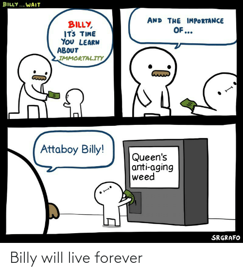Live Forever: Billy will live forever