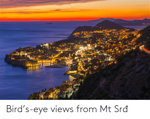 Views From: Bird's-eye views from Mt Srđ