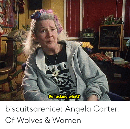 Wolves: biscuitsarenice:   Angela Carter: Of Wolves & Women