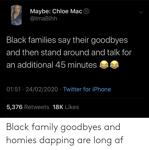 homies: Black family goodbyes and homies dapping are long af