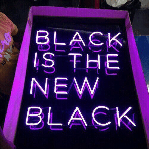 Black, New, and The New: BLACK  IS THE  NEW  BLACK