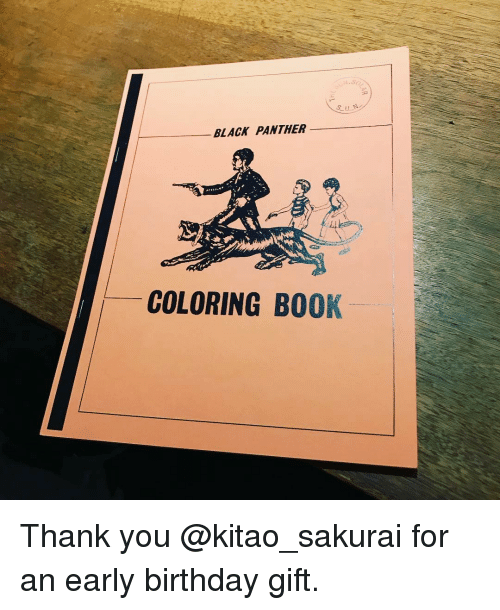 Memes, Black Panther, and Panthers: BLACK PANTHER  COLORING BOOK Thank you @kitao_sakurai for an early birthday gift.