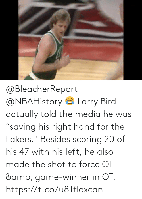"""Game Winner: @BleacherReport @NBAHistory 😂 Larry Bird actually told the media he was """"saving his right hand for the Lakers.""""   Besides scoring 20 of his 47 with his left, he also made the shot to force OT & game-winner in OT.   https://t.co/u8Tfloxcan"""