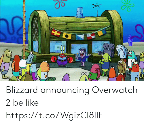 overwatch: Blizzard announcing Overwatch 2 be like https://t.co/WgizCI8lIF