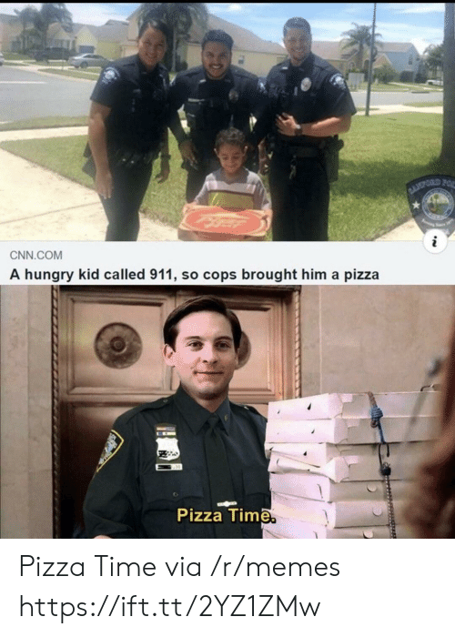 cnn.com, Hungry, and Memes: BLOPORD FOR  i  CNN.COM  A hungry kid called 911, so cops brought him a pizza  Pizza Time. Pizza Time via /r/memes https://ift.tt/2YZ1ZMw