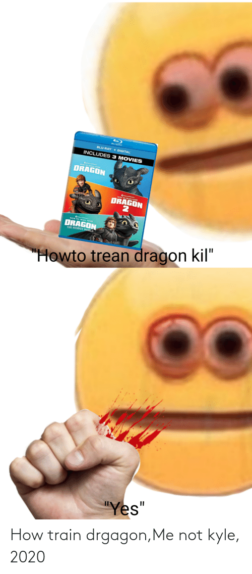 """Trean: BLU-RAY + DIGITAL  INCLUDES 3 MOVIES  DRAGON  COnnt  HOW TO TRAN YOUR  DRAGON  HOW TO TRAIN YOUR  DRAGON  THE HIDDEN WORLD  """"Howto trean dragon kil""""  """"Yes"""" How train drgagon,Me not kyle, 2020"""