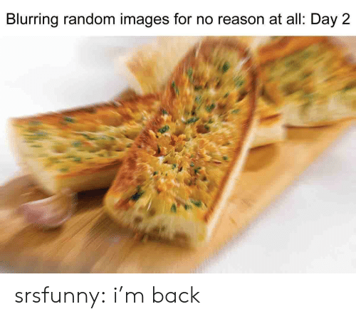 Tumblr, Blog, and Images: Blurring random images for no reason at all: Day 2 srsfunny:  i'm back