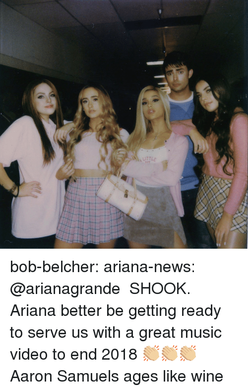 Music, News, and Target: bob-belcher:  ariana-news:  @arianagrande  SHOOK. Ariana better be getting ready to serve us with a great music video to end 2018 👏🏼👏🏼👏🏼  Aaron Samuels ages like wine