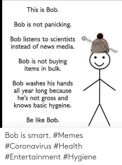 Memes, Smart, and Entertainment: Bob is smart. #Memes #Coronavirus #Health #Entertainment #Hygiene