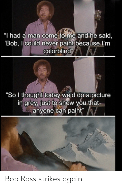 again: Bob Ross strikes again