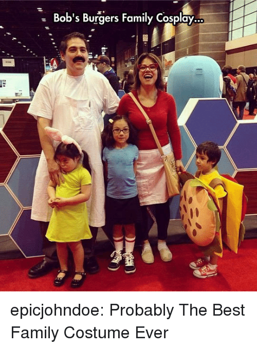 Bobs: Bob's Burgers Family Cosplay  ... epicjohndoe:  Probably The Best Family Costume Ever