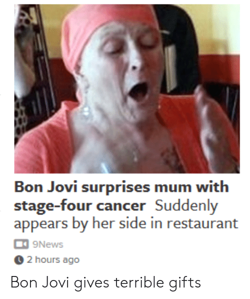 bon jovi: Bon Jovi surprises mum with  stage-tour cancer Sudden  appears by her side in restaurant  9News  2 hours ago Bon Jovi gives terrible gifts