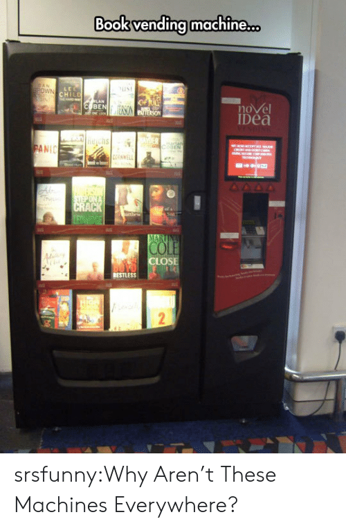dea: Book vending machine.  live  nove  Dea  BEN  ANIC  OSE  RESTLESS srsfunny:Why Aren't These Machines Everywhere?