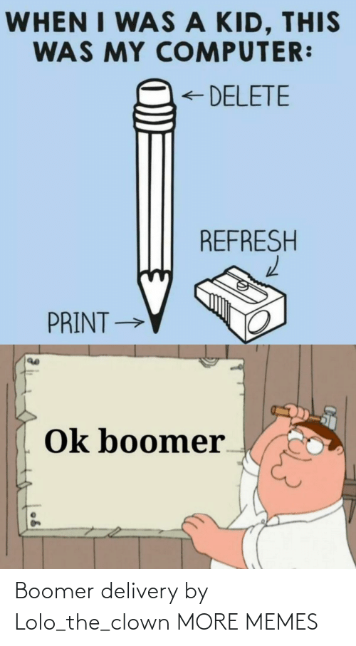 clown: Boomer delivery by Lolo_the_clown MORE MEMES