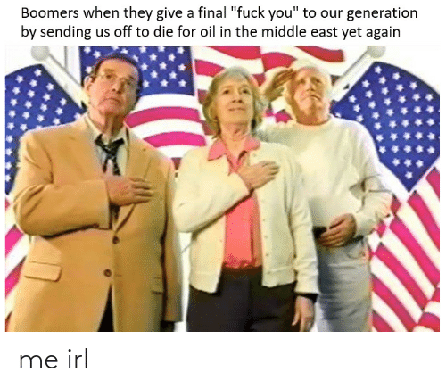 "The Middle: Boomers when they give a final ""fuck you"" to our generation  by sending us off to die for oil in the middle east yet again me irl"