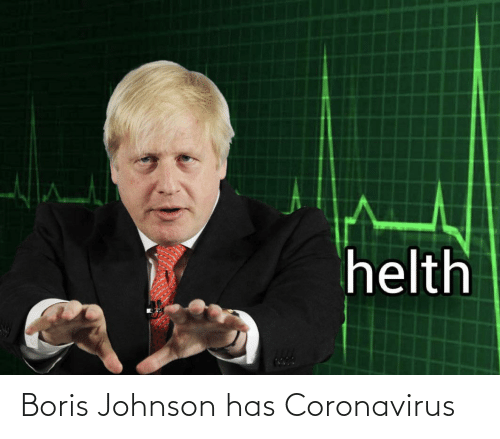 Coronavirus: Boris Johnson has Coronavirus