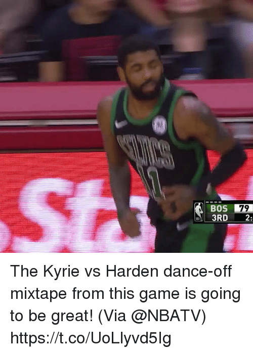 Memes, Game, and Dance: BOS  3RD 2:  79 The Kyrie vs Harden dance-off mixtape from this game is going to be great!    (Via @NBATV) https://t.co/UoLlyvd5Ig