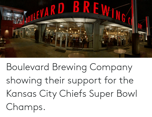 champs: Boulevard Brewing Company showing their support for the Kansas City Chiefs Super Bowl Champs.