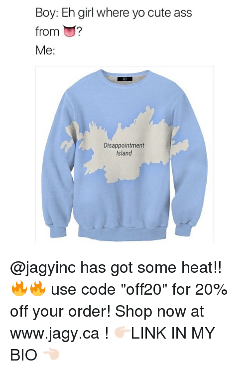 """ehs: Boy: Eh girl where yo cute ass  from ?  Me:  Disappointment  Island @jagyinc has got some heat!! 🔥🔥 use code """"off20"""" for 20% off your order! Shop now at www.jagy.ca ! 👉🏻LINK IN MY BIO 👈🏻"""