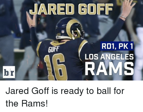 Los Angeles Rams, Sports, and Angel: br  JARED GOFF  RD1, PK 1  buff  LOS ANGELES  RAMS Jared Goff is ready to ball for the Rams!