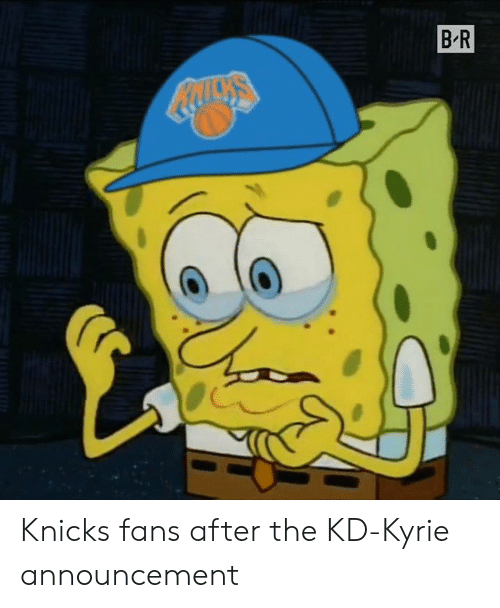 New York Knicks, Announcement, and  Fans: BR Knicks fans after the KD-Kyrie announcement