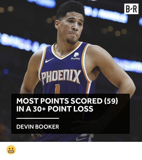 Paypal: B'R  PayPal  PHOETIX  MOST POINTS SCORED (59)  IN A 30+POINT LOSS  DEVIN BOOKER 😬