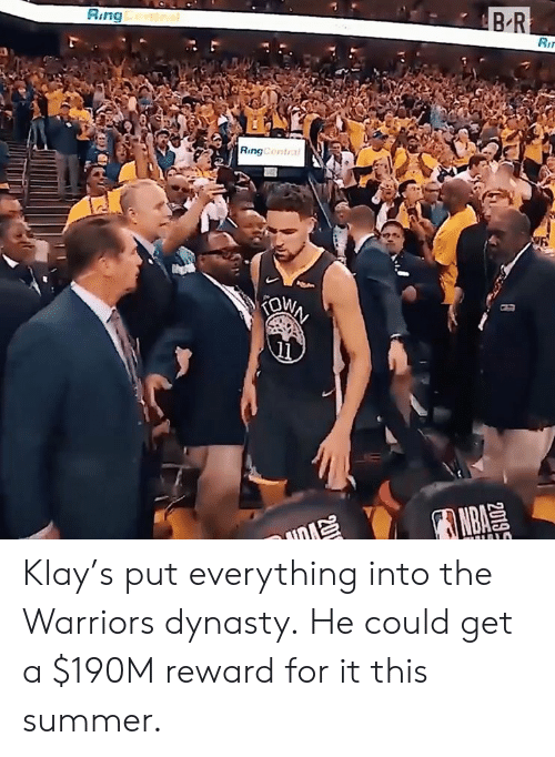 the warriors: BR  Ring ntra  Ri  RingCentral  IOWN  NBA  2019S Klay's put everything into the Warriors dynasty.  He could get a $190M reward for it this summer.