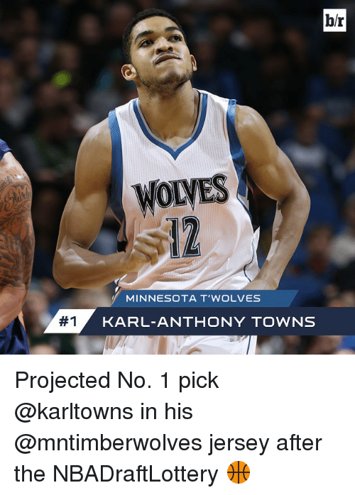 Karl-Anthony Towns: br  WOLVES  MINNESOTA T WOLVES  KARL ANTHONY TOWNS Projected No. 1 pick @karltowns in his @mntimberwolves jersey after the NBADraftLottery 🏀