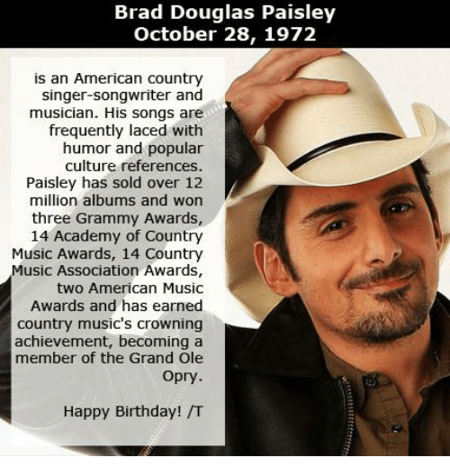 Grammy Awards Grammys And Memes Brad Douglas Paisley October 28 1972 Is