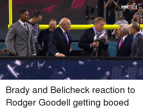 Rodgering: Brady and Belicheck reaction to Rodger Goodell getting booed
