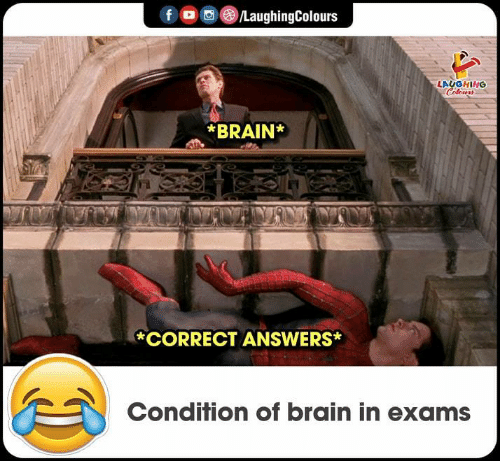 Brain, Indianpeoplefacebook, and Answers: BRAIN  *CORRECT ANSWERS*  Condition of brain in exams