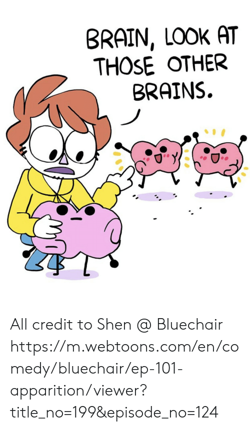 Brains, Brain, and Comedy: BRAIN, LOOK AT  THOSE OTHER  BRAINS. All credit to Shen @ Bluechair https://m.webtoons.com/en/comedy/bluechair/ep-101-apparition/viewer?title_no=199&episode_no=124