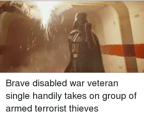 Brave, Single, and War: Brave disabled war veteran single handily takes on group of armed terrorist thieves