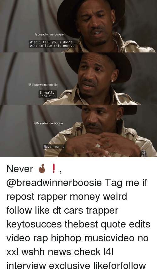 boosie: breadwinnerboosie  When i tell you i don't  want to lose this one  (a breadwinner boosie  I really  don't  breadwinnerboosie  Never man Never 🤞🏿❗️, @breadwinnerboosie Tag me if repost rapper money weird follow like dt cars trapper keytosucces thebest quote edits video rap hiphop musicvideo no xxl wshh news check l4l interview exclusive likeforfollow