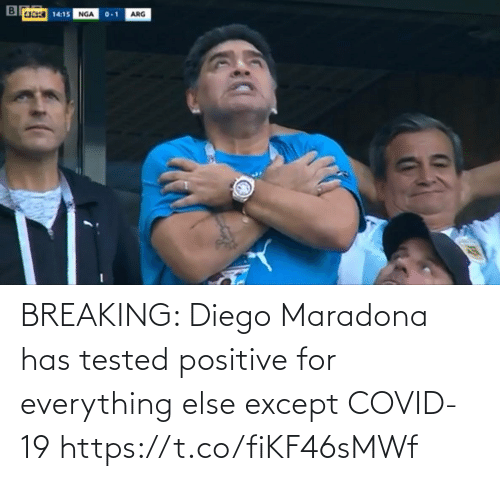 diego: BREAKING: Diego Maradona has tested positive for everything else except COVID-19 https://t.co/fiKF46sMWf