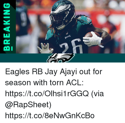 Philadelphia Eagles, Jay, and Memes: BREAKING Eagles RB Jay Ajayi out for season with torn ACL: https://t.co/Olhsi1rGGQ (via @RapSheet) https://t.co/8eNwGnKcBo