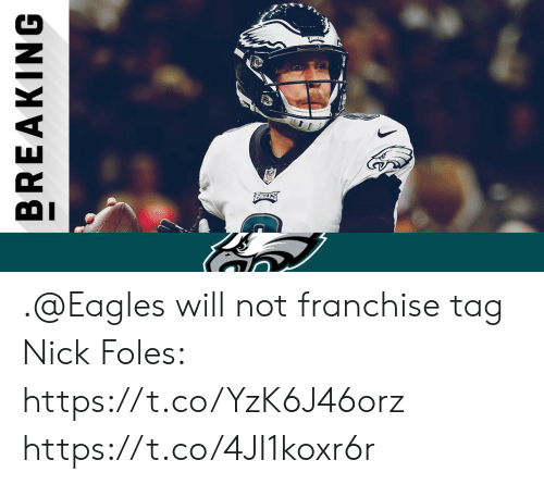Philadelphia Eagles, Memes, and Nick: BREAKING .@Eagles will not franchise tag Nick Foles: https://t.co/YzK6J46orz https://t.co/4JI1koxr6r