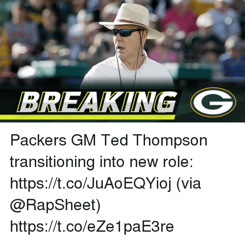 Memes, Ted, and Packers: BREAKING G Packers GM Ted Thompson transitioning into new role: https://t.co/JuAoEQYioj (via @RapSheet) https://t.co/eZe1paE3re