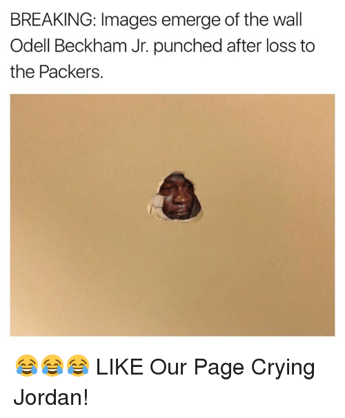 Crying, Odell Beckham Jr., and Images: BREAKING: Images emerge of the wall  Odell Beckham Jr. punched after loss to  the Packers. 😂😂😂  LIKE Our Page Crying Jordan!