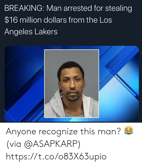 Los Angeles Lakers: BREAKING: Man arrested for stealing  $16 million dollars from the Los  Angeles Lakers Anyone recognize this man? 😂 (via @ASAPKARP) https://t.co/o83X63upio