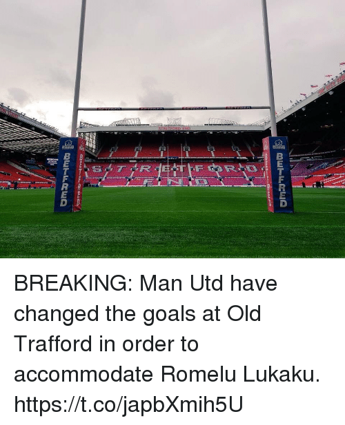 Goals, Soccer, and Old: BREAKING: Man Utd have changed the goals at Old Trafford in order to accommodate Romelu Lukaku. https://t.co/japbXmih5U
