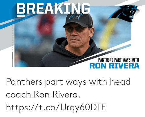 Panthers: BREAKING  PANTHERS PART WAYS WITH  RON RIVERA Panthers part ways with head coach Ron Rivera. https://t.co/lJrqy60DTE