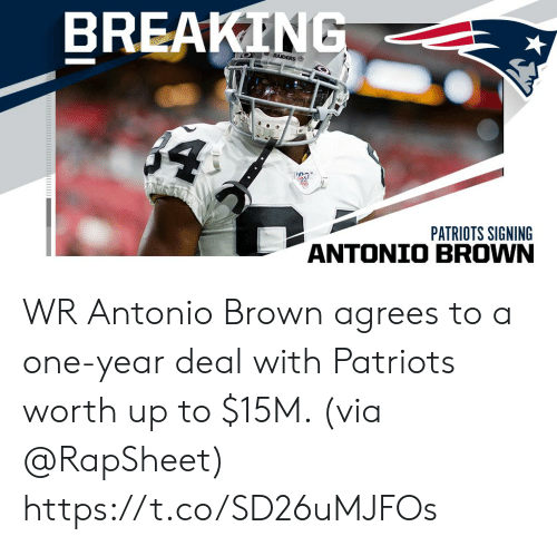 Memes, Patriotic, and Raiders: BREAKING  RAIDERS  $4  PATRIOTS SIGNING WR Antonio Brown agrees to a one-year deal with Patriots worth up to $15M. (via @RapSheet) https://t.co/SD26uMJFOs