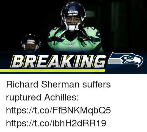 Memes, Richard Sherman, and Sherman: BREAKING Richard Sherman suffers ruptured Achilles: https://t.co/FfBNKMqbQ5 https://t.co/ibhH2dRR19