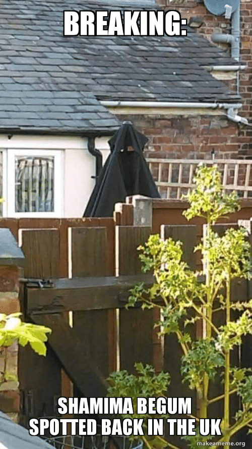 Back, Org, and Breaking: BREAKING:  SHAMIMA BEGUM İNİ  SPOTTED BACK IN THE UK  makeameme.org