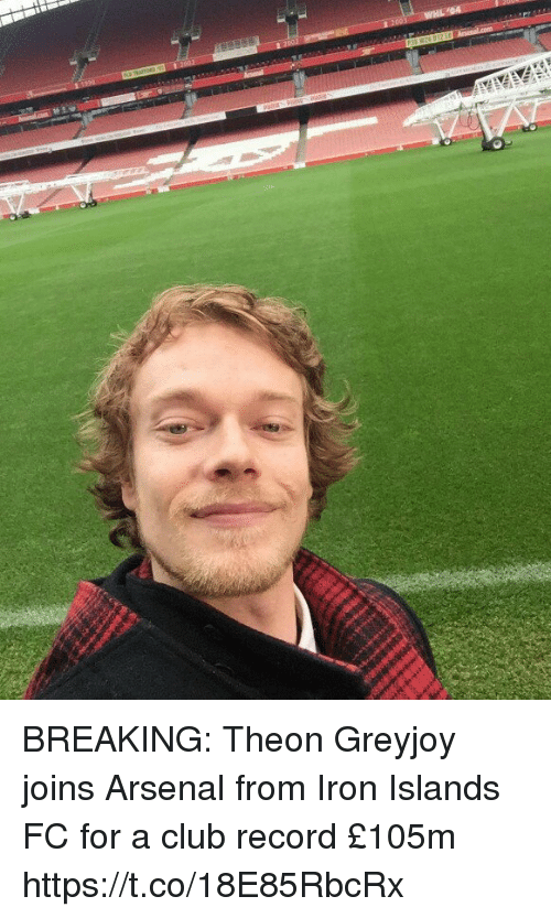 ironing: BREAKING: Theon Greyjoy joins Arsenal from Iron Islands FC for a club record £105m https://t.co/18E85RbcRx