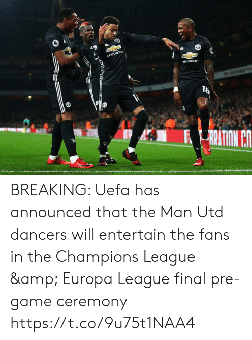 Memes, Champions League, and Game: BREAKING: Uefa has announced that the Man Utd dancers will entertain the fans in the Champions League & Europa League final pre-game ceremony https://t.co/9u75t1NAA4