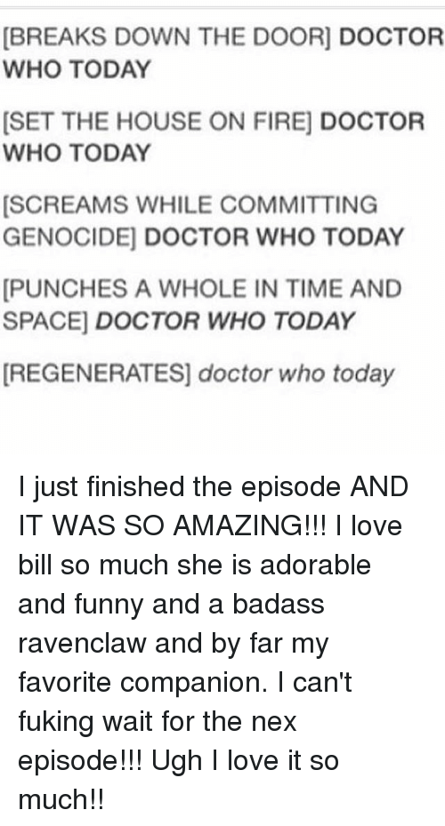 Doctor, Funny, And Love: [BREAKS DOWN THE DOOR] DOCTOR WHO TODAY